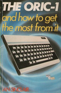 The ORIC-1 And How to Get the Most from It