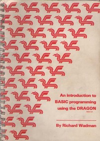 An introduction to BASIC programming using the DRAGON 32 micro computer